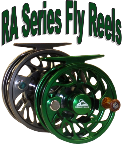 Stone Creek RA Series Fly Reel